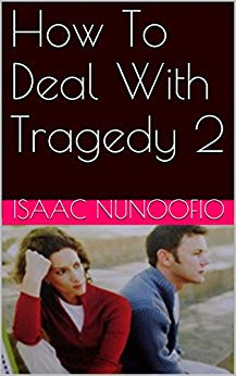 isaac nunoofio how to deal with tragedy 2